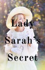 Lady Sarah's Secret by Elliot_Katie475