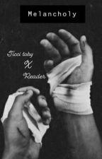Melancholy •-Ticci Toby x reader-• by Thatweirddenkikinnie