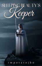 Sleeping Beauty's Keeper by impotatojho
