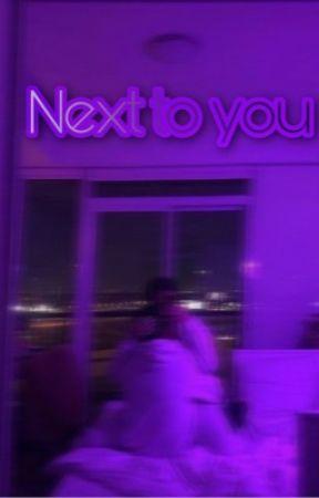 Next to You by missheistyyyyyyy