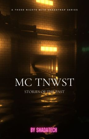 MC TNwST: Tales of the Past by ShadaTech