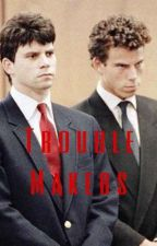 Trouble makers || Menendez x the reader by amantezz