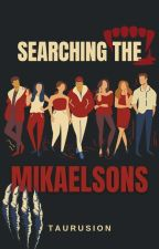 Searching The Mikaelsons | ✔ by taurusion
