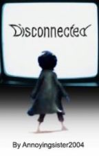 Disconnected. (Little Nightmares Shortfic.) by Annoyingsister2004