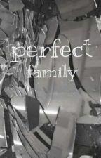 perfect family by ny_c_t_o_p_h_i_l_ia