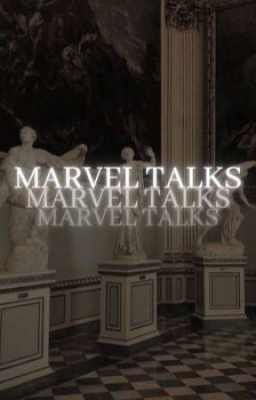 Marvel talks by -venushoe