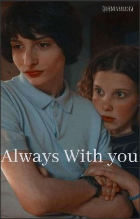 Always With You || Mileven  by Millie_is_my_life