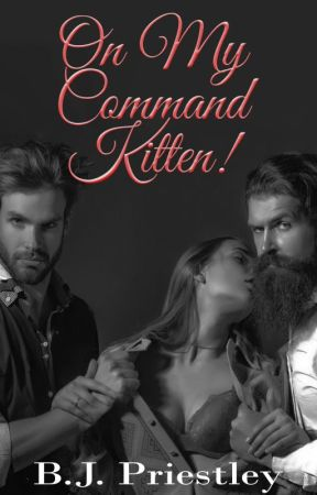 On My Command Kitten by HeatedErotica