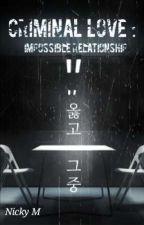 Criminal Love 범죄 사랑  by joongixe