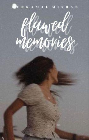 Flawed Memories by glossyytears_
