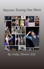 Newsies Text Stories (ON HOLD) by Gaby_Theater_Kid