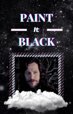 Paint It Black • SIRIUS BLACK by moonysbowie