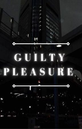 guilty pleasure by curlyheadting