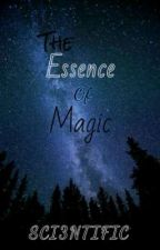 The Essence of Magic || Harry Potter by Sci3ntific