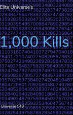 1,000 Kills  by EliteUniverse