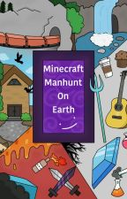 Minecraft Manhunt on Earth by ThatOneWaterCat