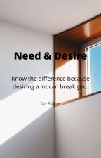 Need & Desire by adygodlikexx