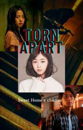 Torn Apart [Sweet Home x child!OC] by sudifne21