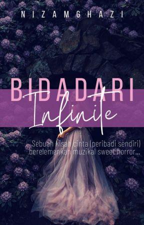 Bidadari Infinite [Muzikal Novel] by nizamghazi