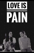 Love is Pain by LexieGrey690