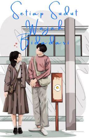 Setiap Sudut Wajah Bidadari by HikariYagami569