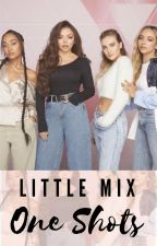 Little Mix One Shots by IvyRaeWrites123