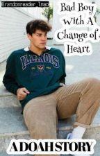 DOAH | Bad Boy's Change of Heart by randomreader_lmao