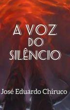 A Voz Do Silêncio , de Joseduardochirucojr
