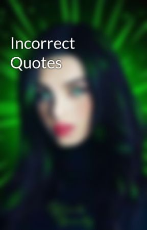 Incorrect Quotes by cool_reader_