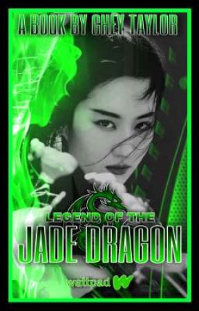 Legend of the Jade Dragon  by cheytaylor1
