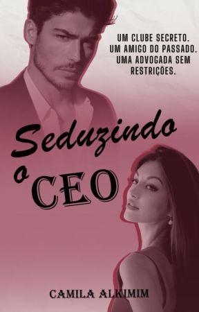 Seduzindo o CEO by CamilaAlkimim