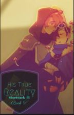 His True Reality // dreamnotfound  by shortstack_8l