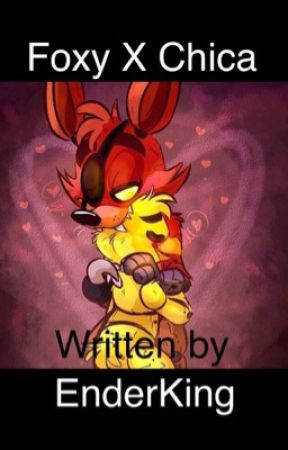 Foxy X Chica Chapter 7 Coming For The Booty Wattpad Songs not mine but falls under fair use. foxy x chica chapter 7 coming for