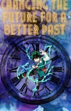 Changing the Future for a Better Past by is3kai