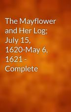 The Mayflower and Her Log; July 15, 1620-May 6, 1621 - Complete by gutenberg