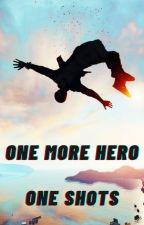 One More Hero One-Shots(MHA x Male Reader) by RageBoy621