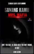 sayang kamu mrs mafia(OG) by dekyammm