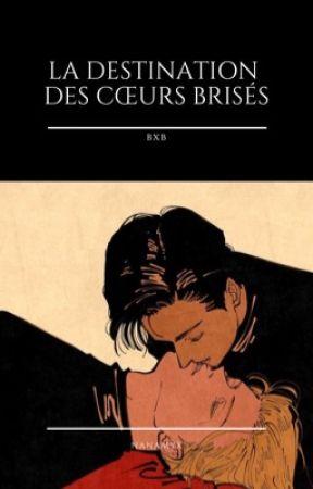 La destination des cœurs brisés  by NanamYx