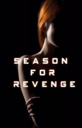 Season For Revenge (Coming Soon.) by weshouldntbehere
