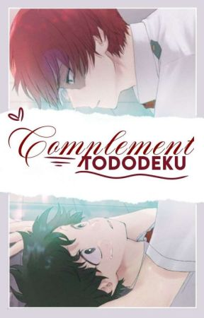;; Complement - tododeku 🚩 by Jujuba_King