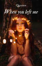 When you left me (Nederlands) door Quranos