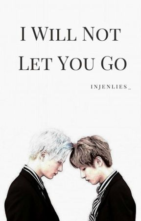 I Will Not Let You Go [NOREN]✓ by injenlies_