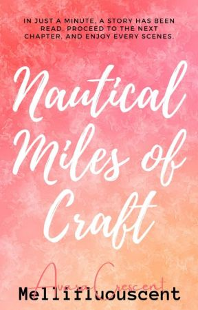 Nautical Miles of Crafts by Mellifluouscent