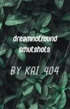 💚dreamnotfound smut💙 cover