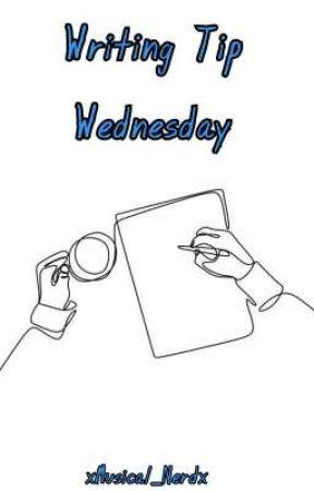 Writing Tip Wednesday by xMusical_Nerdx