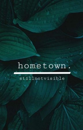 Hometown. by stillnotvisible