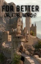 For Better Or For Worse by fantasyscenarios