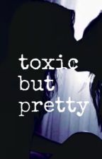 toxic but pretty  by joristan69