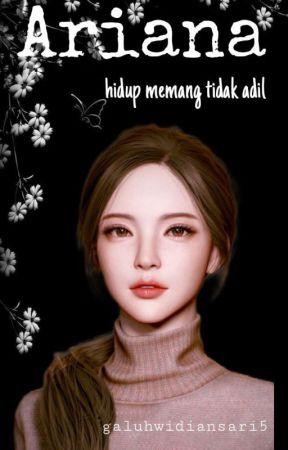 ARIANA ( Lengkap ) by galuhwidiansari5