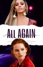 All Again [CHONI] by cmilaspetsch